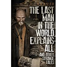 The Last Man in the World Explains All