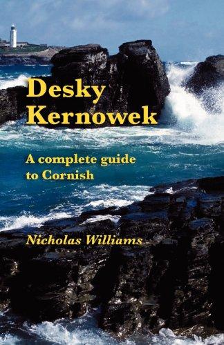 Desky Kernowek: A complete guide to Cornish (Cornish Edition)