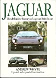Jaguar : The Definitive History of a Great British Car, Whyte, Andrew, 1852604743