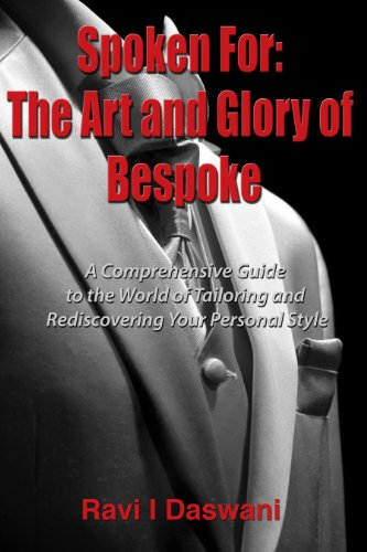 Spoken For: The Art and Glory of Bespoke (Savile Row The Master Tailors Of British Bespoke)
