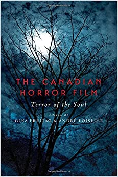 Book The Canadian Horror Film: Terror of the Soul