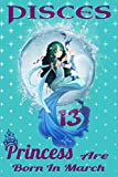 Pisces Princess Are Born In 13 March: Pisces Princess Horoscope Zodiac Journal, Cute Notebook, Best Birthday Gift Idea For Girlfriend,Women, Mother, ... Lists, Notepad, Journal...  1313 Pages 13x13