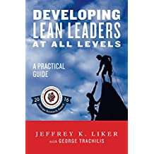 Developing Lean Leaders at all Levels:  A Practical Guide