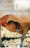 Practical Beef Cow Management