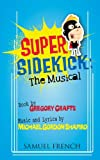 img - for Super Sidekick: The Musical book / textbook / text book