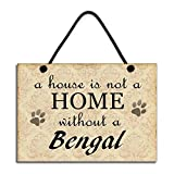 A House Is Not A Home Without A Bengal Cat Gift Handmade Wooden Home Sign/Plaque - 10x15 inch