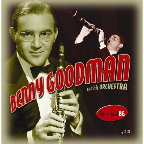 07 - The Essential Bg By Benny Goodman,benny Goodman And His Orchestra - Zortam Music