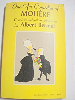ONE-ACT COMEDIES OF MOLIERE Translated and with and
