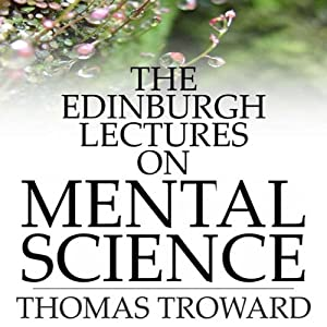The Edinburgh Lectures on Mental Science Audiobook