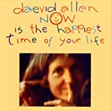 Daevid Allen - Now Is The Happiest Time Of Your Life [Japan CD] OTCD-5222