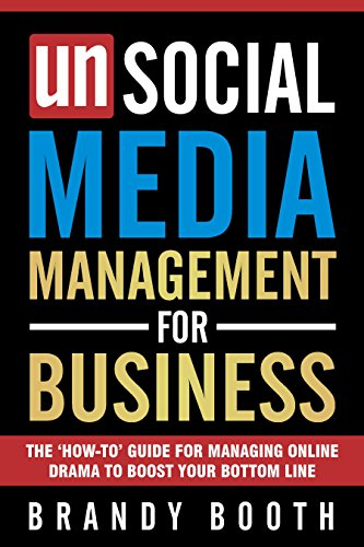 Unsocial Media Management For Business by Brandy Booth ebook deal