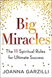 img - for Big Miracles: The 11 Spiritual Rules for Ultimate Success book / textbook / text book