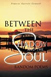 Between the Shadow and the Soul, Frances Garrett Connell, 1491835885