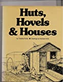 Huts, Hovels and Houses, Timothy Fisher, 0201024640