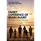 Family Experience of Brain Injury: Surviving, Coping, Adjusting (After Brain Injury: Survivor Stories)