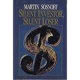Silent Investor, Silent Loser