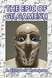 The Epic of Gilgamesh, R. Thompson, 1493548778
