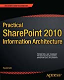 Practical SharePoint 2010 Information Architecture, Ruven Gotz, 1430241764