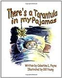 There's A Taratula in My Pajamas, Celestine L. Payne, 1935706306