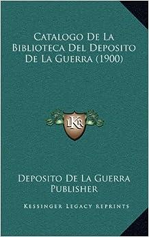 Catalogo de La Biblioteca del Deposito de La Guerra (1900)