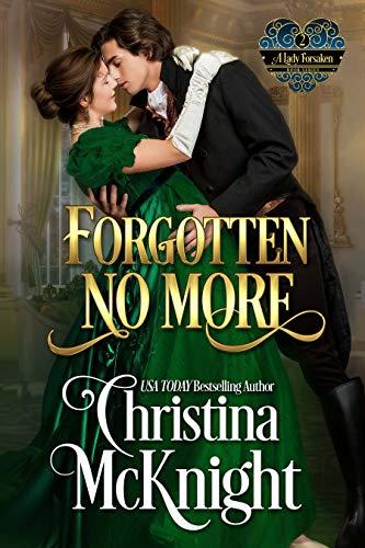 Forgotten No More (A Lady Forsaken Book 2)