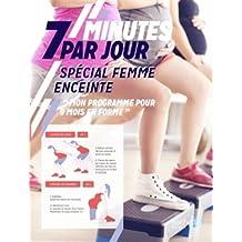 7 MINUTES PAR JOUR SPÉCIAL FEMME ENCEINTE