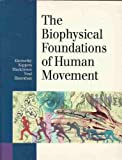 Biophysical Foundations of Human Movement, Abernethy, B., 0732930480