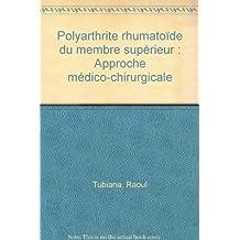 POLYARTHRITE RHUMATOÏDE DU MEMBRE SUPERIEUR APPROCHE MEDICO-CHIRURGICALE