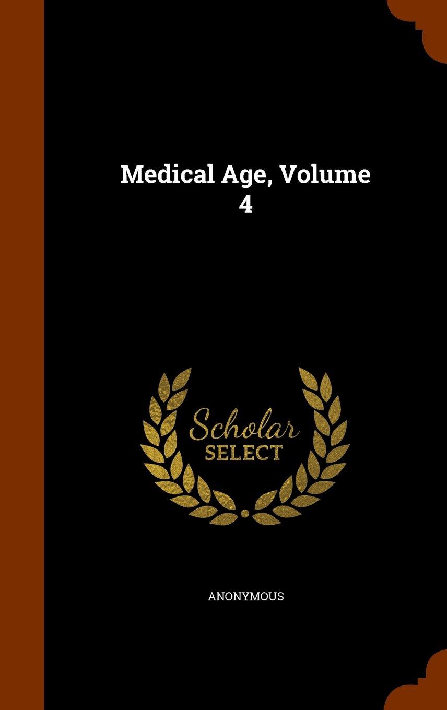 Medical Age, Volume 4 pdf