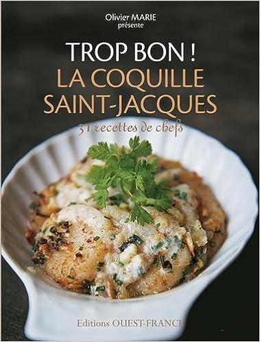 Télécharger en ligne TROP BON ! COQUILLES SAINT-JACQUES pdf, epub ebook