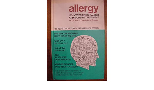 Allergy Its Mysterious Causes And Modern Treatment The Allergy