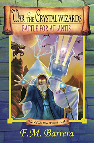 war of the crystal wizards the battle for atlantis tales of the
