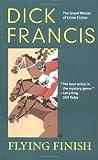 Flying Finish, Dick Francis, 0425205258