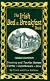 img - for The Irish Bed & Breakfast Book: Country and Tourist Homes, Farms, Guesthouses, Inns by Sullivan, Frank, Sullivan, Fran (1998) Paperback book / textbook / text book