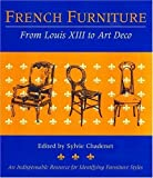 img - for French Furniture: From Louis XIII to Art Deco by Sylvie Chadenet (Editor)     Visit Amazon's Sylvie Chadenet Page search results for this author Sylvie Chadenet (Editor) (5-Jul-2001) Paperback book / textbook / text book