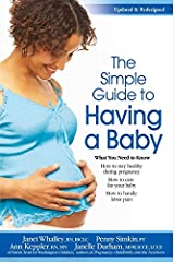 The Simple Guide to Having a Baby: A Step-by-Step Illustrated Guide to Pregnancy & Childbirth Paperback