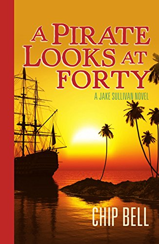 (A Pirate Looks at Forty (The Jake Sullivan Series Book 4))