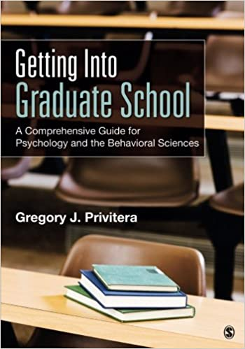 Getting Into Graduate School A Comprehensive Guide For Psychology