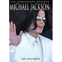Michael Jackson - Les Dernières Années
