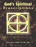 God's Spiritual Prescriptions, Willie James Webb, 0759624747