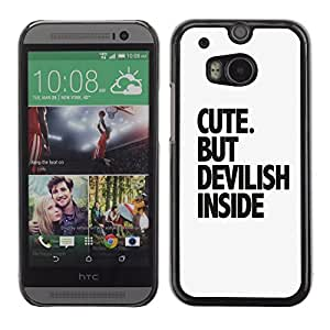 Graphic4You Cute But Devilish Inside Message Quote Hard Case Cover for HTC One (M8)