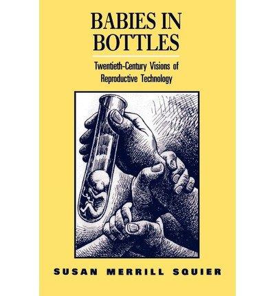 Babies in Bottles (New) [ Babies in Bottles (New) by Squier, Susan Merrill ( Author ) Paperback Dec- 1994 ] Paperback Dec- 01- 1994