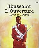 Toussaint l'Ouverture, Lover of Liberty, Laurence Santrey, 0816728240