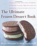 The Ultimate Frozen Dessert Book, Bruce Weinstein and Mark Scarbrough, 0060597070