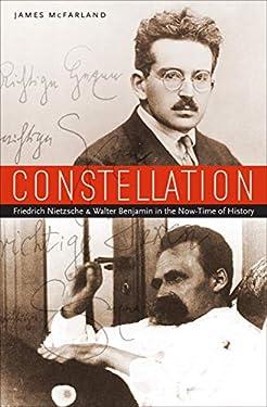 Constellation: Friedrich Nietzsche & Walter Benjamin in the Now-Time of History