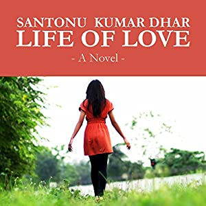 Life Of Love By Santonu Kumar Dhar