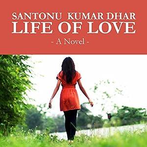 Life Of Love By Santonu Kumar Dhar