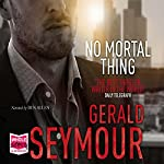 No Mortal Thing | Gerald Seymour