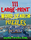 111 Large-Print Word Search Puzzles: Improve Your IQ with Entertaining Puzzles