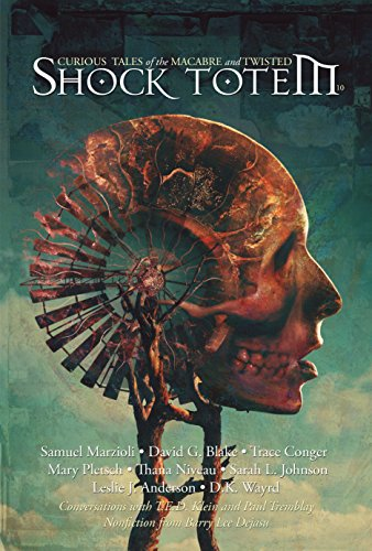Shock Totem 10: Curious Tales of the Macabre and Twisted